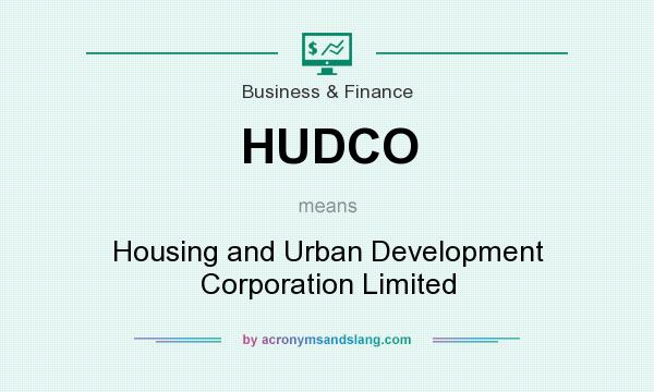 What does HUDCO mean? It stands for Housing and Urban Development Corporation Limited