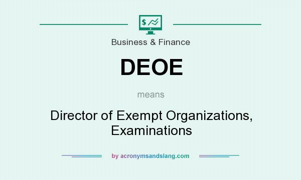 What does DEOE mean? It stands for Director of Exempt Organizations, Examinations