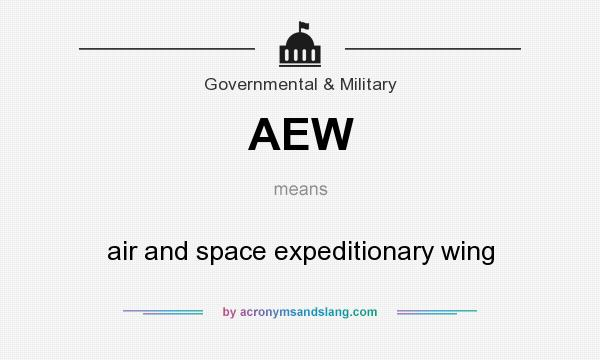 What does AEW mean? It stands for air and space expeditionary wing