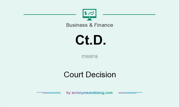 What does Ct.D. mean? It stands for Court Decision