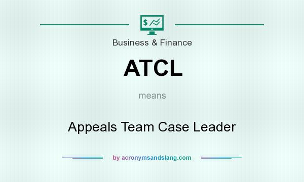 What does ATCL mean? It stands for Appeals Team Case Leader