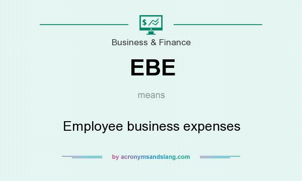 What does EBE mean? It stands for Employee business expenses