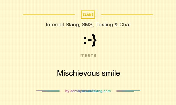 What does :-} mean? It stands for Mischievous smile