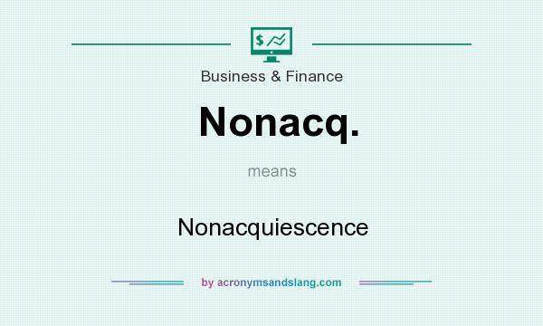 What does Nonacq. mean? It stands for Nonacquiescence