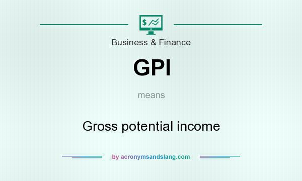What does GPI mean? It stands for Gross potential income