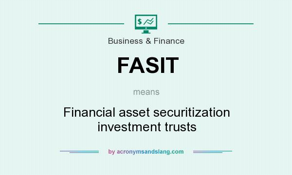What does FASIT mean? It stands for Financial asset securitization investment trusts