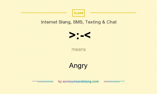 What does >:-< mean? It stands for Angry