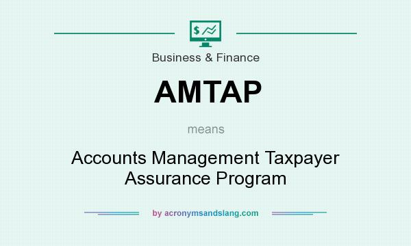 What does AMTAP mean? It stands for Accounts Management Taxpayer Assurance Program