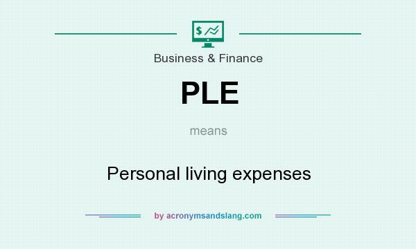 What does PLE mean? It stands for Personal living expenses