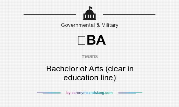 What does BA mean? It stands for Bachelor of Arts (clear in education line)