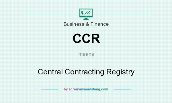 What does CCR mean? It stands for Central Contracting Registry