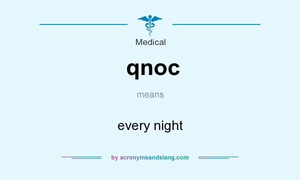 What does qnoc mean? It stands for every night