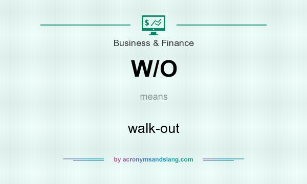What does W/O mean? It stands for walk-out