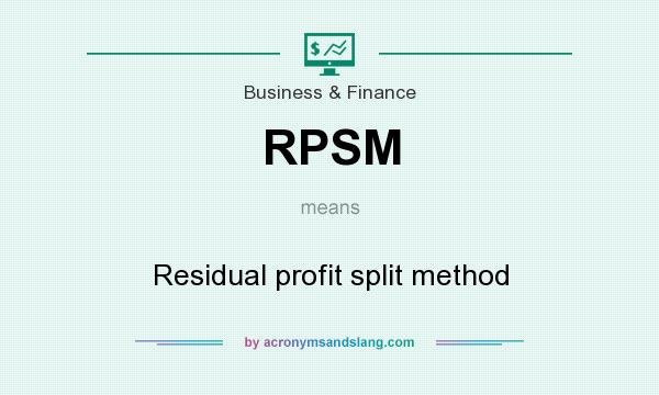 What does RPSM mean? It stands for Residual profit split method
