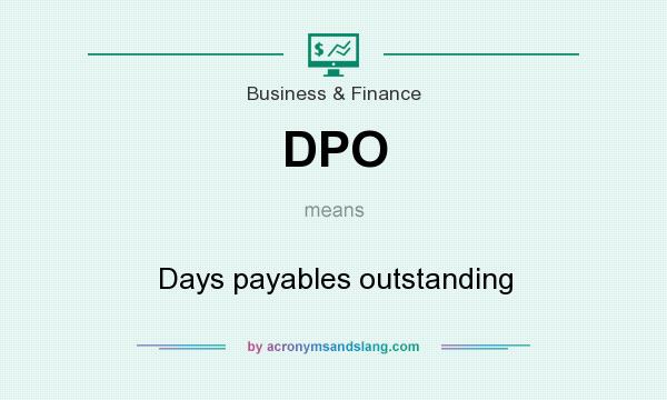 What does DPO mean? It stands for Days payables outstanding
