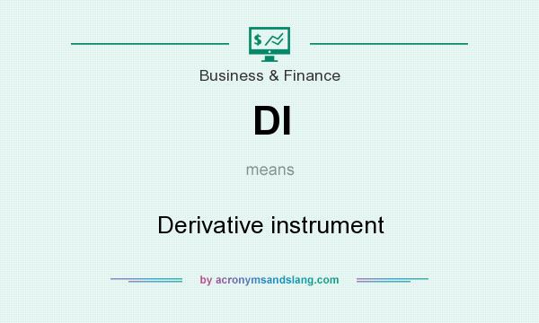 What does DI mean? It stands for Derivative instrument