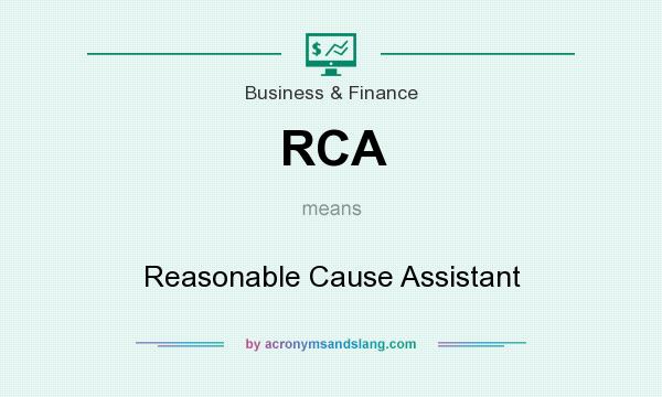 What does RCA mean? It stands for Reasonable Cause Assistant