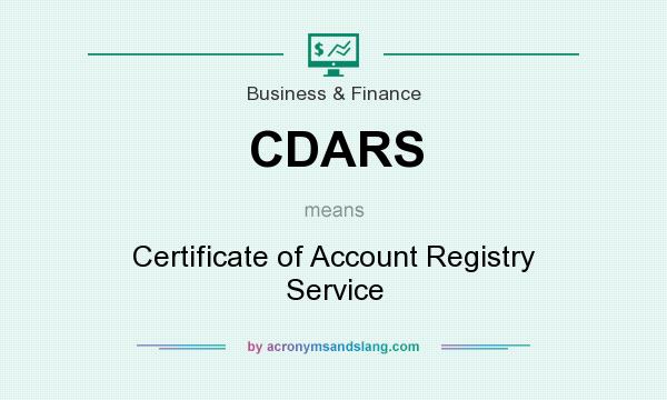What does CDARS mean? It stands for Certificate of Account Registry Service