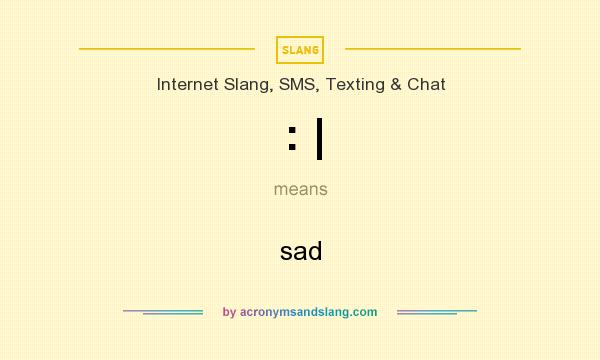 What does : | mean? It stands for sad