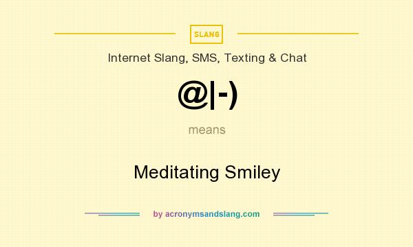 What does @|-) mean? It stands for Meditating Smiley