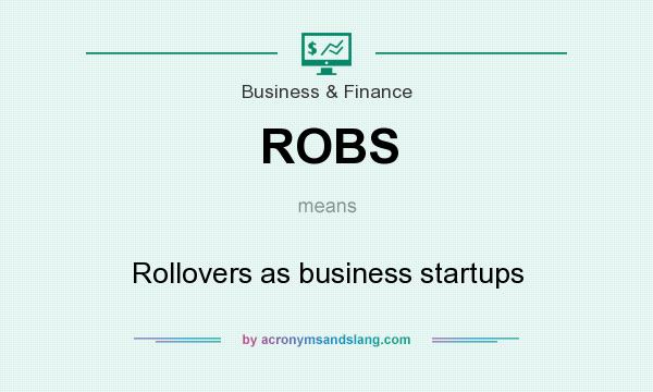 What does ROBS mean? It stands for Rollovers as business startups