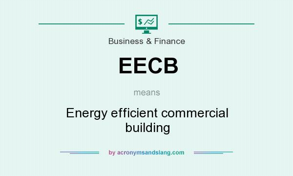 What does EECB mean? It stands for Energy efficient commercial building