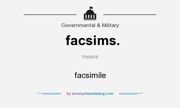 What does facsims. mean? It stands for facsimile