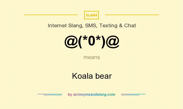 What does @(*0*)@ mean? It stands for Koala bear