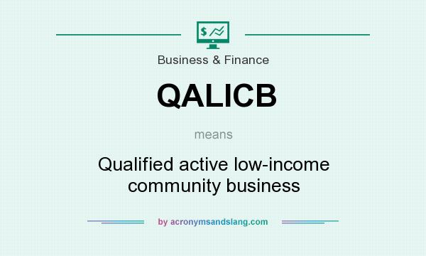 What does QALICB mean? It stands for Qualified active low-income community business