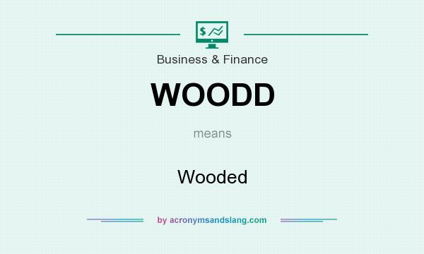 What does WOODD mean? It stands for Wooded
