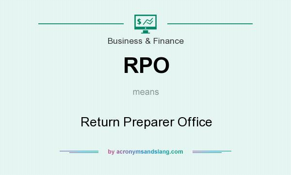 What does RPO mean? It stands for Return Preparer Office
