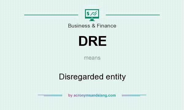 What does DRE mean? It stands for Disregarded entity