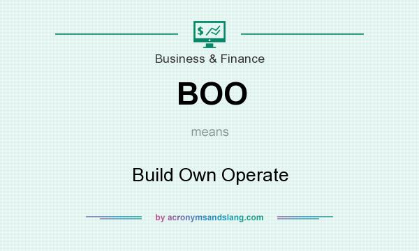 What does BOO mean? It stands for Build Own Operate