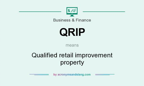 What does QRIP mean? It stands for Qualified retail improvement property