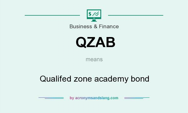 What does QZAB mean? It stands for Qualifed zone academy bond