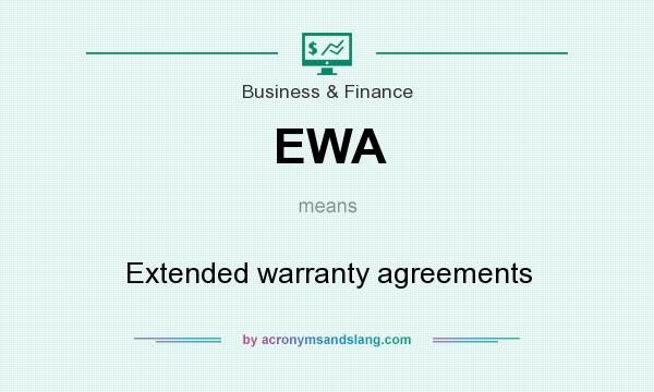 What does EWA mean? It stands for Extended warranty agreements