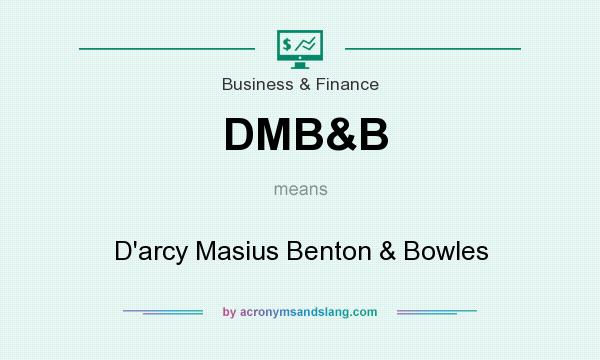 What does DMB&B mean? It stands for D`arcy Masius Benton & Bowles