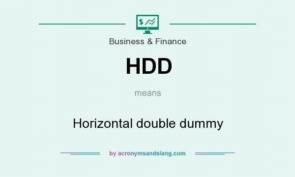 What does HDD mean? It stands for Horizontal double dummy
