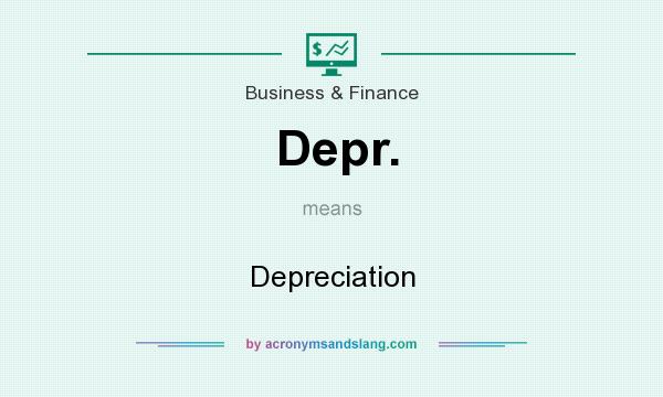 What does Depr. mean? It stands for Depreciation