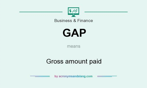 What does GAP mean? It stands for Gross amount paid