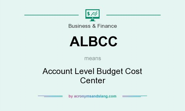 What does ALBCC mean? It stands for Account Level Budget Cost Center
