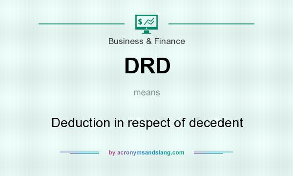 What does DRD mean? It stands for Deduction in respect of decedent