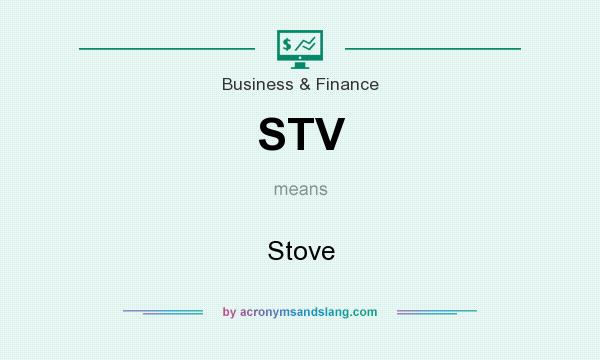 What does STV mean? It stands for Stove