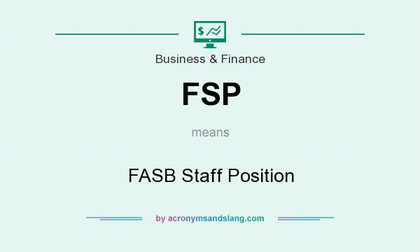What does FSP mean? It stands for FASB Staff Position