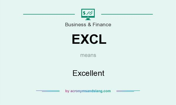 What does EXCL mean? It stands for Excellent
