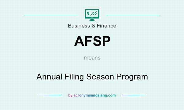 What does AFSP mean? It stands for Annual Filing Season Program