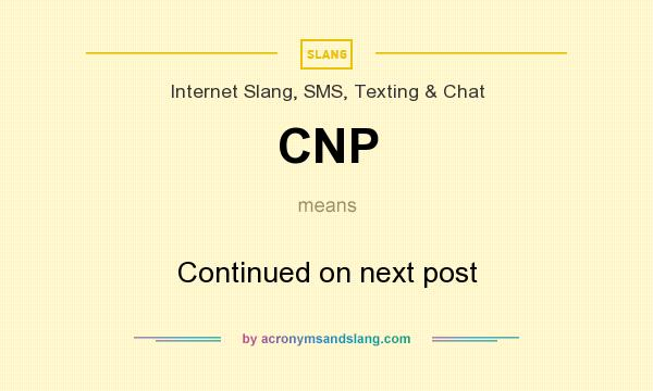 What does CNP mean? It stands for Continued on next post