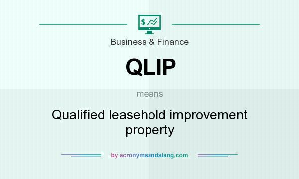What does QLIP mean? It stands for Qualified leasehold improvement property