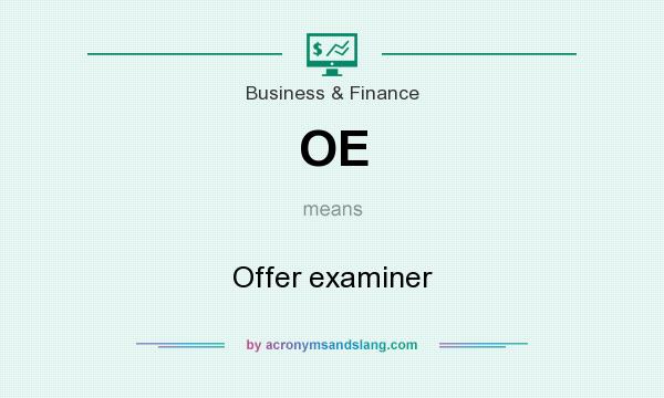 What does OE mean? It stands for Offer examiner