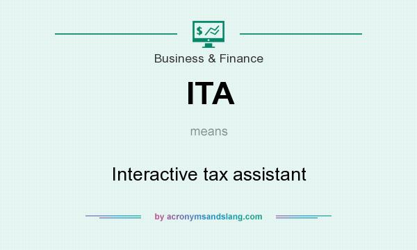 What does ITA mean? It stands for Interactive tax assistant